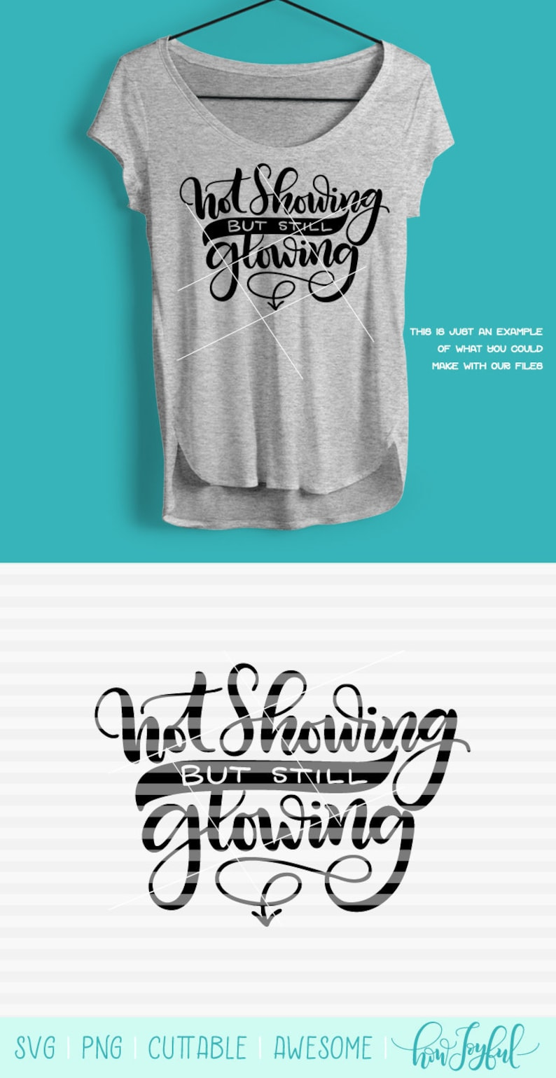 Not showing, but still glowing - Preggers - pregnant - SVG - PDF - DXF -  hand drawn lettered cut file - pregnancy announcement