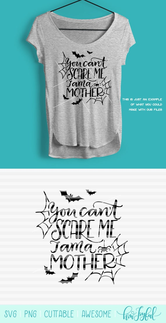 You Can T Scare Me I Am A Mother Svg Pdf Dxf Etsy