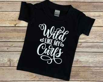 WILD Like My CURLS, Messy Hair Don't Care, Long Haired Boy, Curly Hair, Curly Hair Toddler Tee, Curly Hair Shirt, Long Haired Girl, Curls