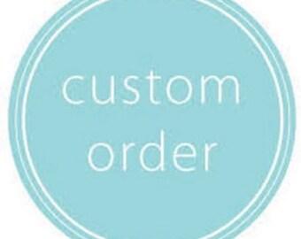 Custom order for Emily Morris