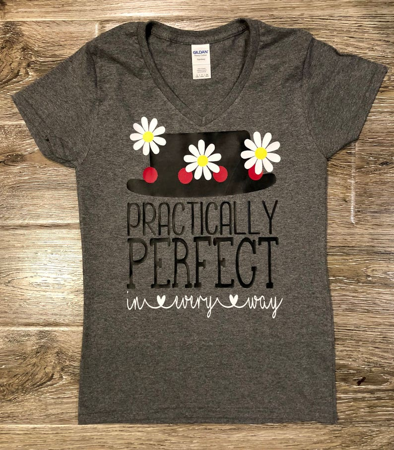 PRACTICALLY PERFECT In Every Way Shirt Mary Poppins Shirt  d69580cc69f3