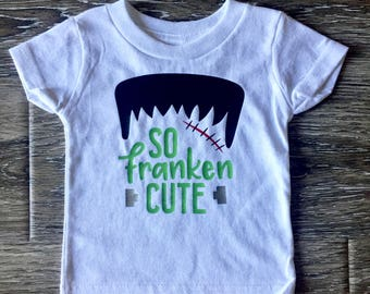 SO FRANKEN CUTE, Boys Halloween Shirt, Frankenstein Shirt, Halloween Shirt, Trick Or Treat Shirt, Babys First Halloween, Happy Halloween
