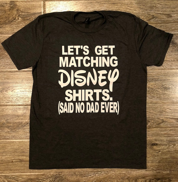 c3c5c82ef1 FUNNY DISNEY SHIRT Disney Shirt For Dad I Don't Wear | Etsy