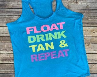 FLOAT, DRINK, TAN, Repeat tank top, Summer Tank Top, River Tank Top, Lake Babe Tank Top, Floating River, Drinking Tank Top, Girls Weekend