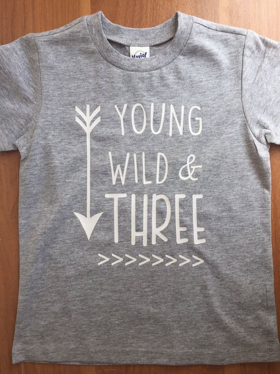 Young Wild Three Shirt Birthday 3 Boys