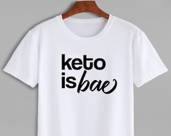 a990100644d Keto is Bae Assorted Color/Style T-Shirt for Men/Women, Fat Adapted,  Ketogenic Diet Shirt, Keto tshirt with sayings, Keto Gifts