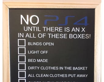 No PS4 playstation, Xbox, Wifi, Netflix etc until chore list. Great novelty gift for gamers!