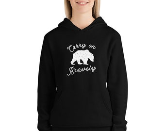 Carry on Bravely Unisex Hoodie