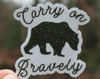 Carry on Bravely - clear Sticker
