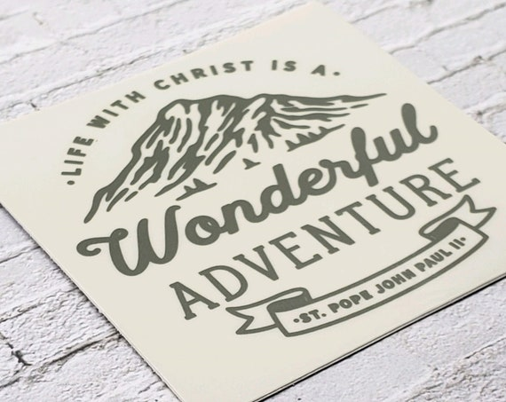 Life with Christ is a Wonderful Adventure Sticker | Catholic Stickers for Water bottles, laptops, and cars