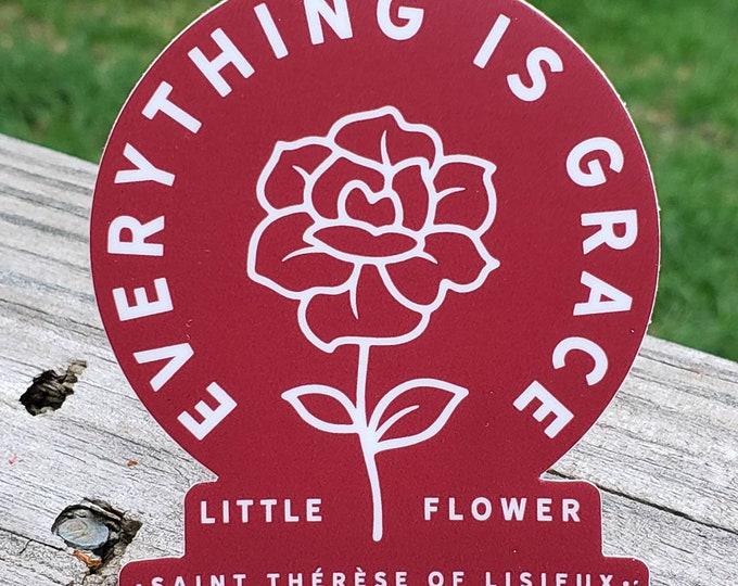 Everything is Grace Saint Thérèse of Lisieux Little Flower Sticker