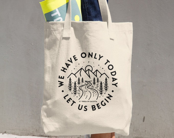 We Have Only Today Let Us Begin Cotton Tote Bag