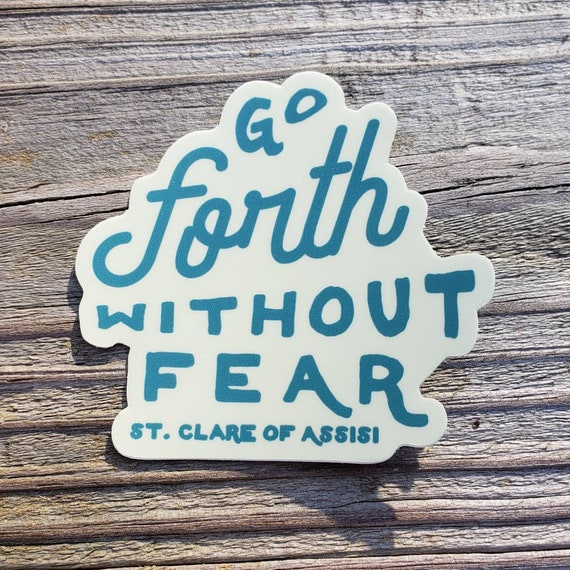 Go Forth Without Fear St Clare of Assisi Sticker | Catholic Stickers for Water bottles, laptops, and cars