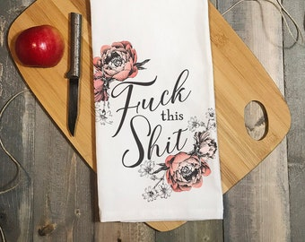 Christmas Gift for Best Friend Funny Kitchen Towel. Fuck This Shit Tea Towel College Dorm Decor Gift for Roommate. Breakup Gift Under 20
