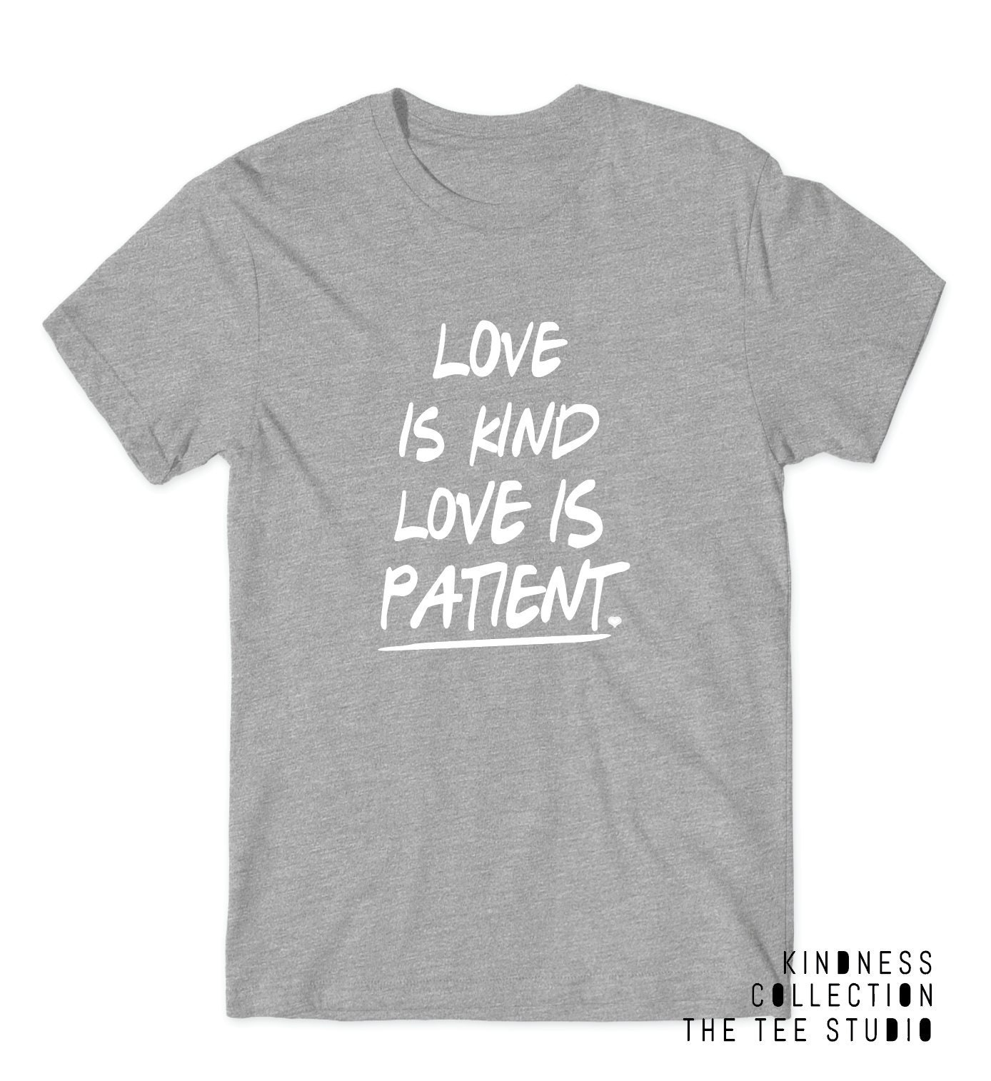 Love Is Kind Love Is Patient Shirt Tshirt Be Kindness Quotes Etsy