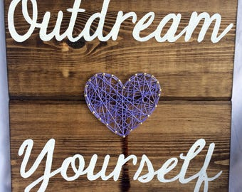 Outdream Yourself Wooden String Art Sign