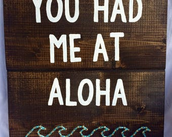 You Had Me At Aloha Wooden String Art Sign