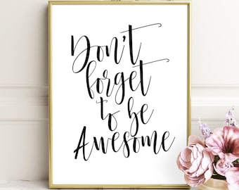 Printable Quote, Don't Forget To, Be Awesome..Black And White, Motivational Print, Word Art,Office Wall Decor,Inspirational Print,HOME DECOR