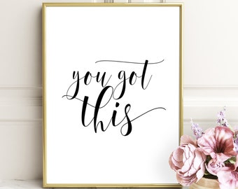 Quote Wall Art, You Got This, Printable Quote, Inspirational Quote,Office Quotes, Inspirational Poster, Motivational Quote, Workspace Print