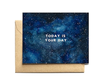 """Galaxy Birthday Card """"Today is Your Day"""" cute birthday friend boy for him girl for her nature galaxy stars space sky astrology"""