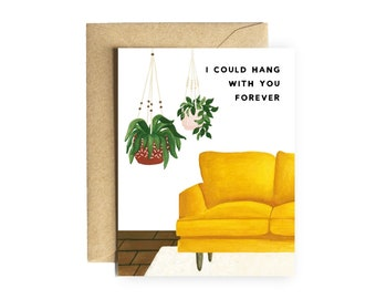 """Hanging Plants Card """"Hang With You Forever"""" cute birthday friend boy for him for her girlfriend boyfriend husband wife anniversary valentine"""