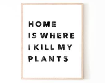 Plant Killer Print | monstera leaf succulent plant art paint painting home decor house warming plant decor plant lady plant lover house plan