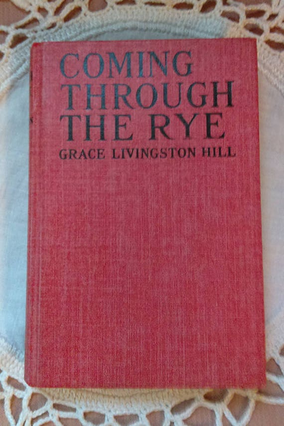 Coming Through The Rye By Grace Livingston Hill Etsy