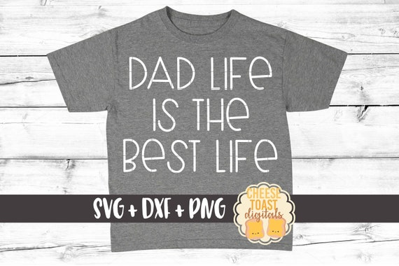 Dad Life Is The Best Life Svg Happy Father S Day Svg Etsy