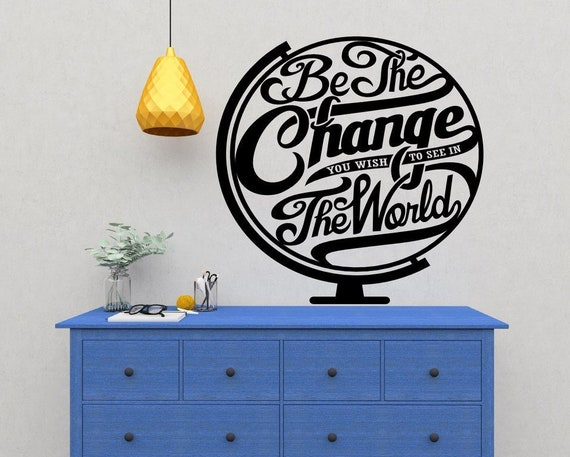 Motivational Wall Sticker Be The Change You Wish To See Etsy