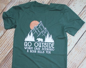 4603557b9 Go Outside, UNISEX Adult Tshirt, Worst Case Scenario, Bear Will Eat You,  Hiking, Camping Shirt, Mountains