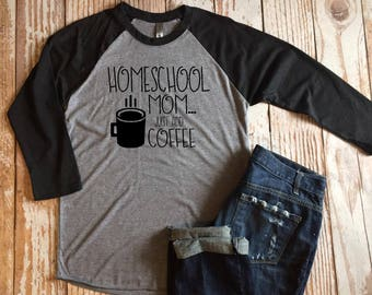 cd99d467 Homeschool Mom.. Just add Coffee Unisex 3/4 black sleeve raglan