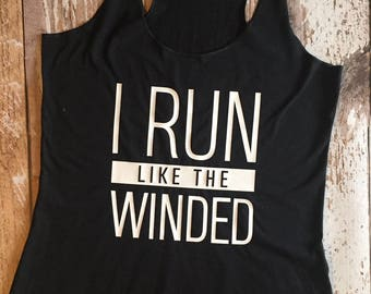 21c5657d I Run Like The Winded Tank Top, Runner, Running, Run, Lifter, Crossfit, Workout  Tank, Running Shirt, Marathon, Half Marathon