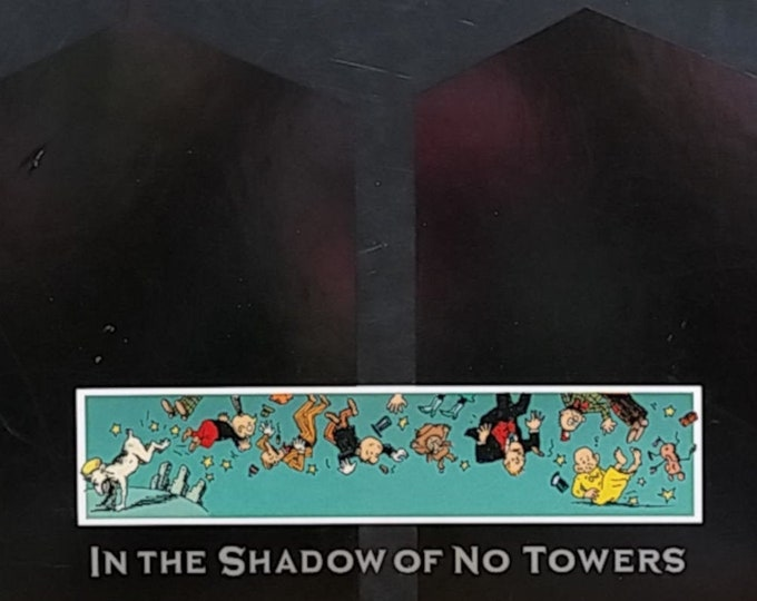 In the Shadow of No Towers by Art Spiegelman - First Edition 2004 - Political Cartoons, Twin Towers, 9/11