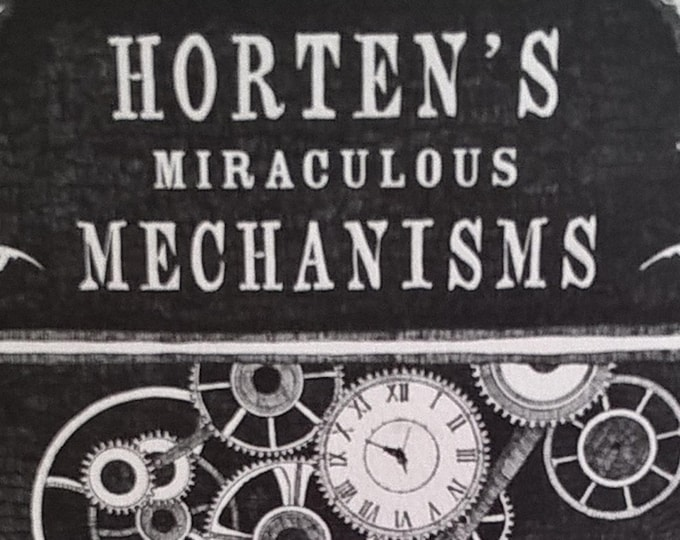 Horten's Miraculous Mechanisms by Lissa Evans - First Edition Children's Books - Mystery Books, Magic Books, Magic Tricks