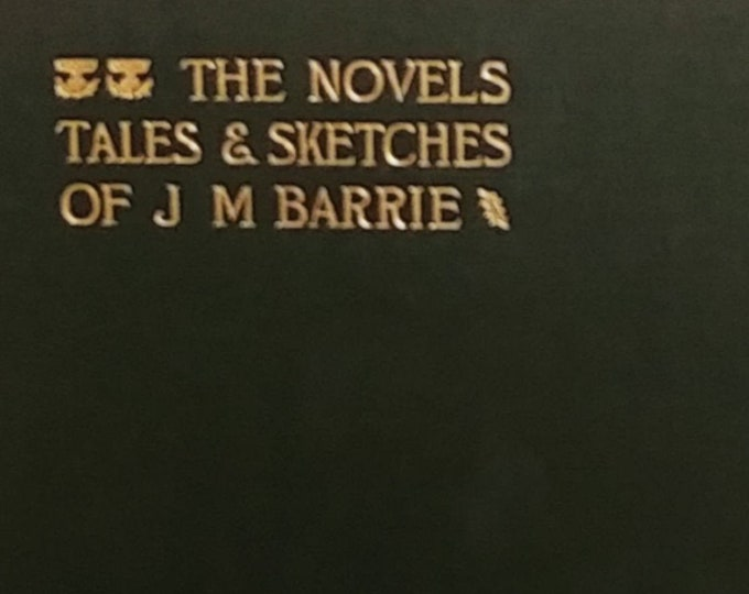 When a Man's Single: A Tale of Literary Life by J. M. Barrie - 1917 Author's Edition - Novels, Tales and Sketches, Volume II