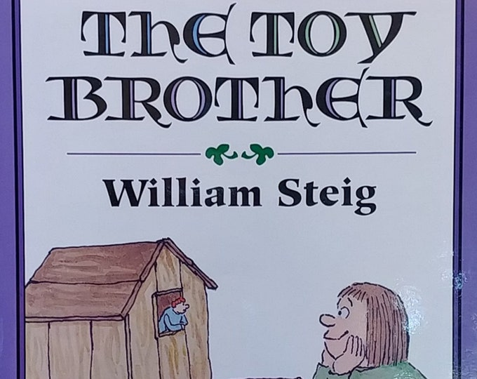 The Toy Brother by William Steig - First Edition Children's Books - Vintage Child Book, Middle Ages, Alchemy, 1990s