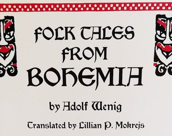 Folk Tales from Bohemia by Adolf Wenig - First Edition Children's Books - Vintage Book, Artist Josef Wenig