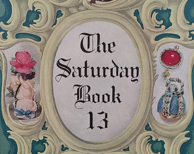 The Saturday Book 13 - 1953 - John Hadfield - Vintage Book, Annual Yearbook, Great Britain, English Life