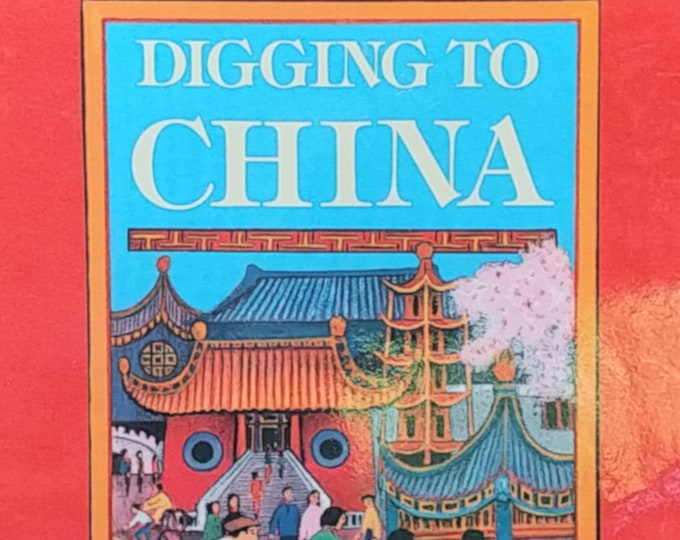 Digging to China by Donna Rawlins - First Edition Children's Books - Vintage Child Book, Lady Cutler Award, 1980s