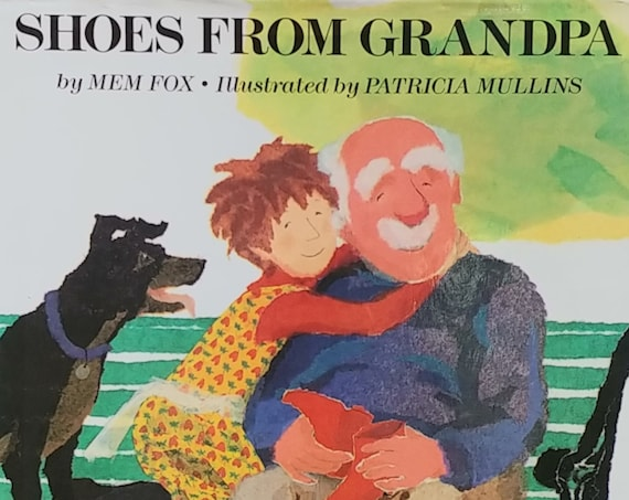 Shoes From Grandpa by Mem Fox - First Edition Children's Books, Kid Book - Patricia Mullins, Vintage Book