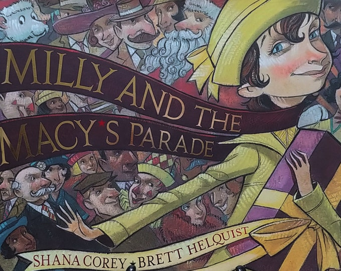 Milly and the Macy's Parade by Shana Corey, Brett Helquist - First Edition Children's Books