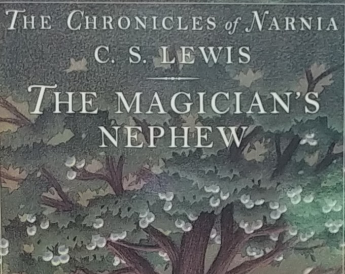 The Magician's Nephew by C S Lewis - 50th Anniversary Edition, first edition thus - Vintage Book, Chronicles of Narnia, Chris Van Allsburg