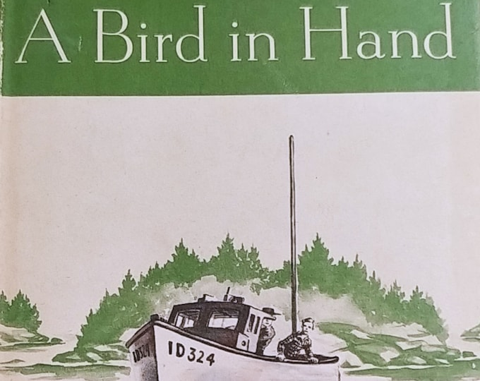 A Bird In Hand by Anne Molloy - First Edition Children's Books - Vintage Child Book, Maine, 1940s