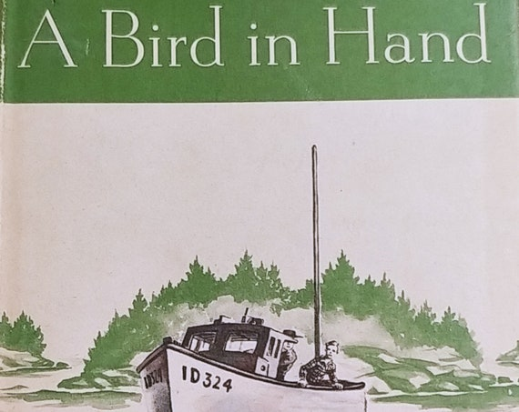 A Bird In Hand by Anne Molloy - First Edition Children's Books - Vintage Book, Maine, 1940s