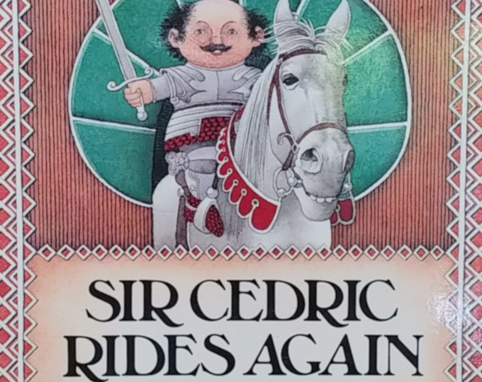 Sir Cedric Rides Again by Roy Gerrard - First Edition Children's Books - Vintage Child Book, 1980s