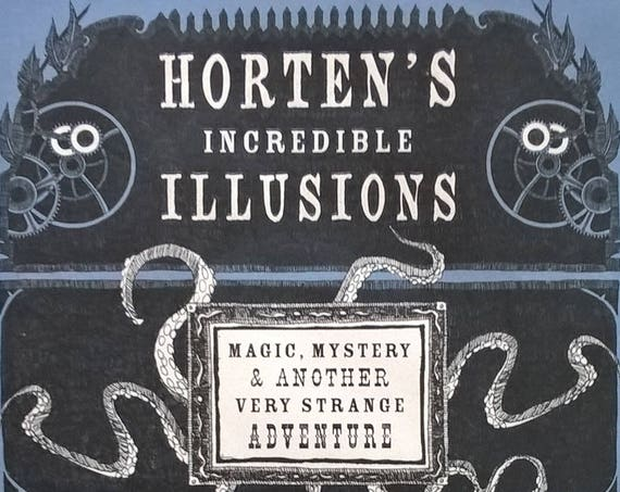 Horten's Incredible Illusions by Lissa Evans - First Edition - Childrens Books, Kids Books, Treasure Hunt, Mystery, Fantasy, Magic Tricks