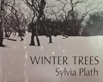 Winter Trees by Sylvia Plath - First Edition - Book of Poetry, Poems, BBC Radio Play, The Three Woman