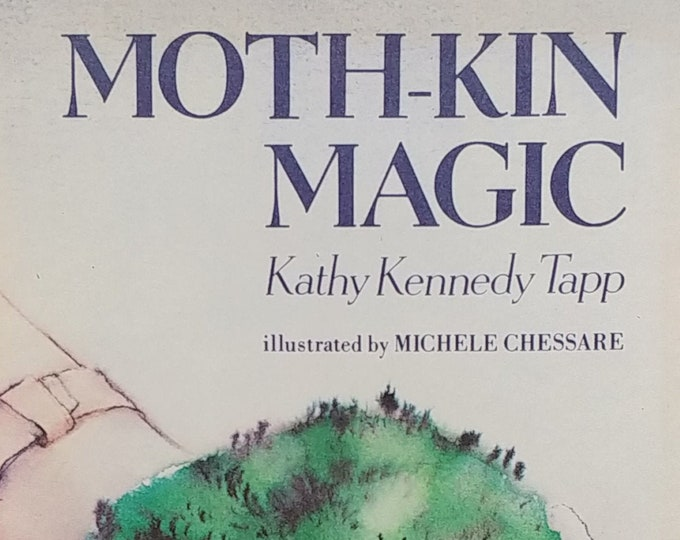 Moth-Kin Magic by Kathy Kennedy Tapp - Michele Chessare - First Edition Children's Book - Vintage Child Book, 1980s