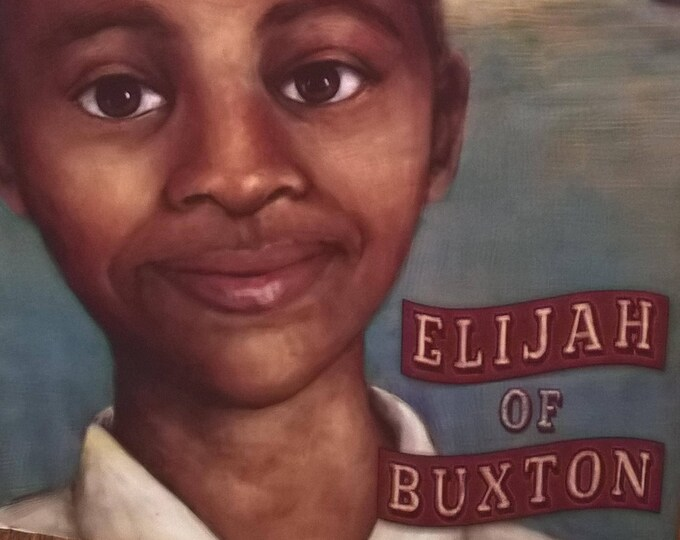 Elijah of Buxton by Christopher Paul Curtis - First Edition - Childrens Books, Coretta Scott King Award, African American, Slavery