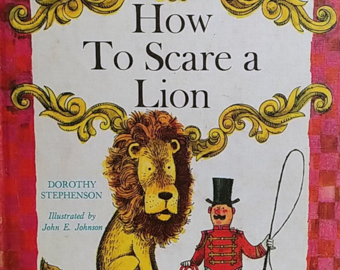 How to Scare a Lion by Dorothy Stephenson - John E. Johnson - First Edition Children's Books - Weekly Reader Children's Book Club, 1965